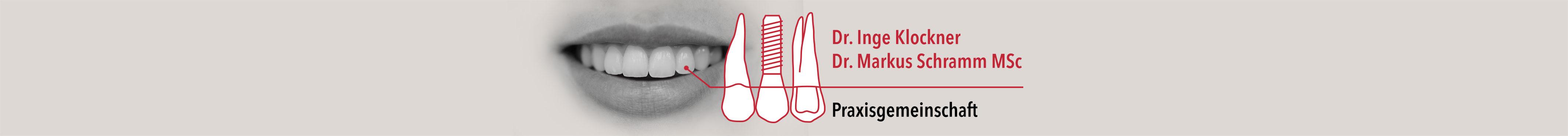 Zahnarztpraxis Dr. Inge Klockner und Markus Schramm - Gemeinschaftspraxis für Zahnmedizin